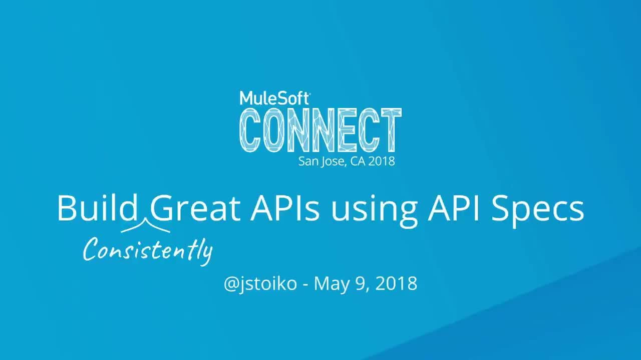 CONNECT 2018: Building consistently great APIs using API specs