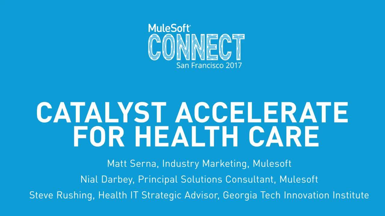 CONNECT 2017: Catalyst Accelerate for Healthcare