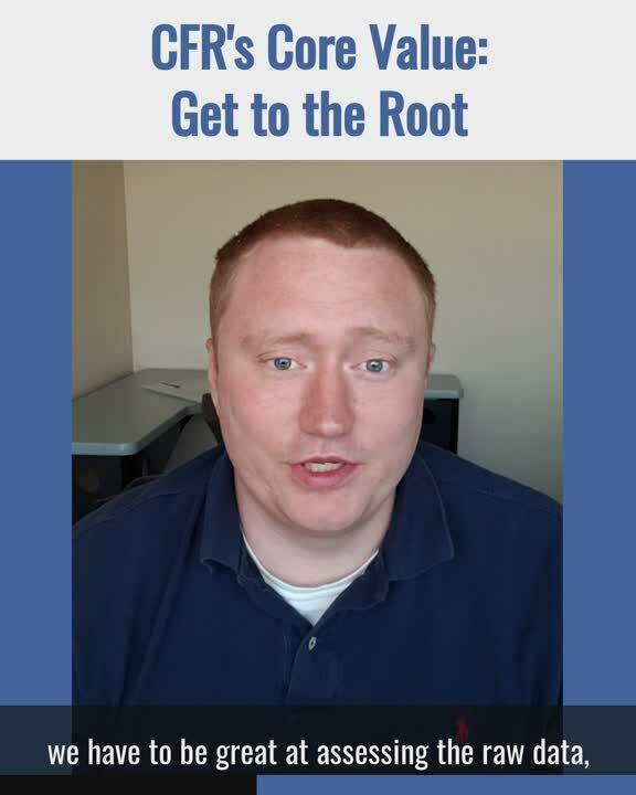 Core Value 4 - Get to the Root