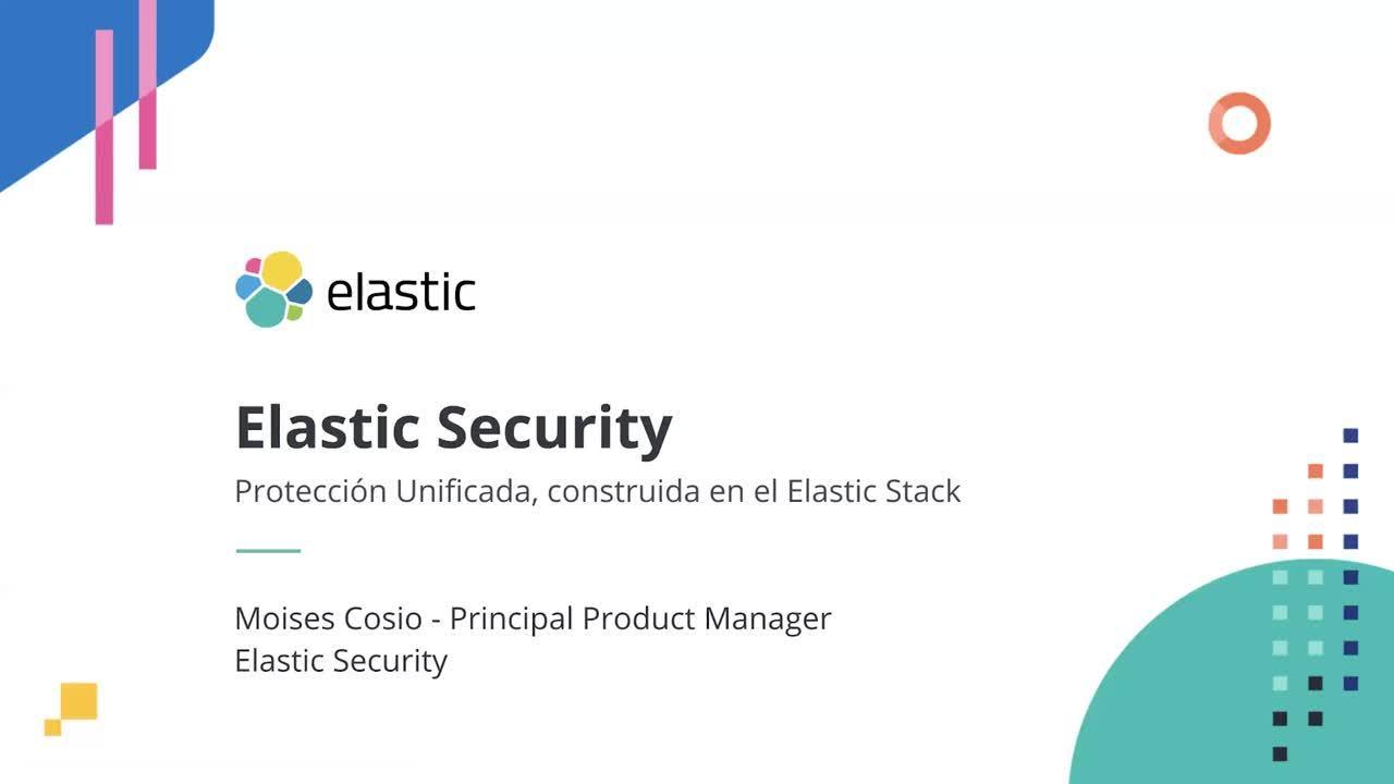 Video for Elastic Security: Protección empresarial desarrollada a partir del Elastic Stack