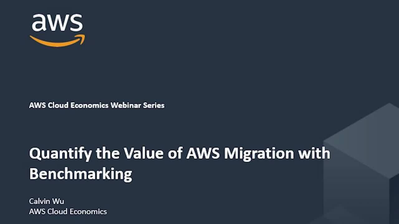 Quantify the Value of AWS Migration with Benchmarking