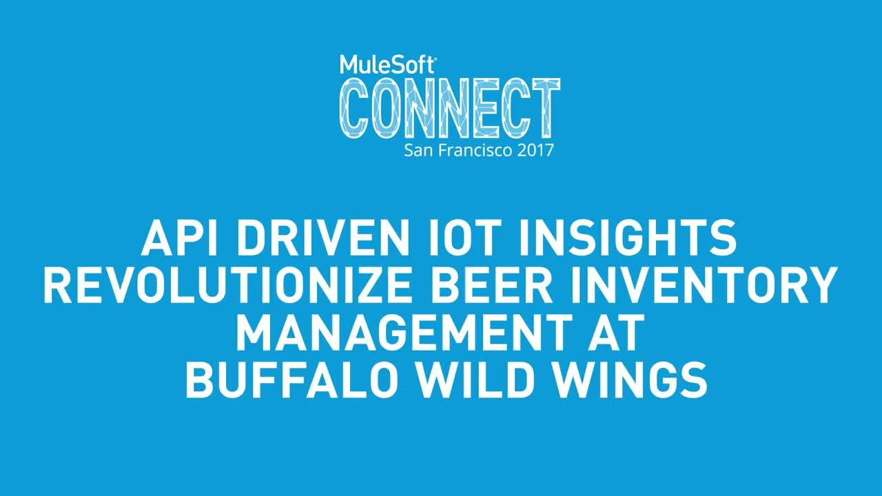 CONNECT 2017: API-Driven IoT Insights Revolutionize Beer Inventory Management, presented by Buffalo Wild Wings