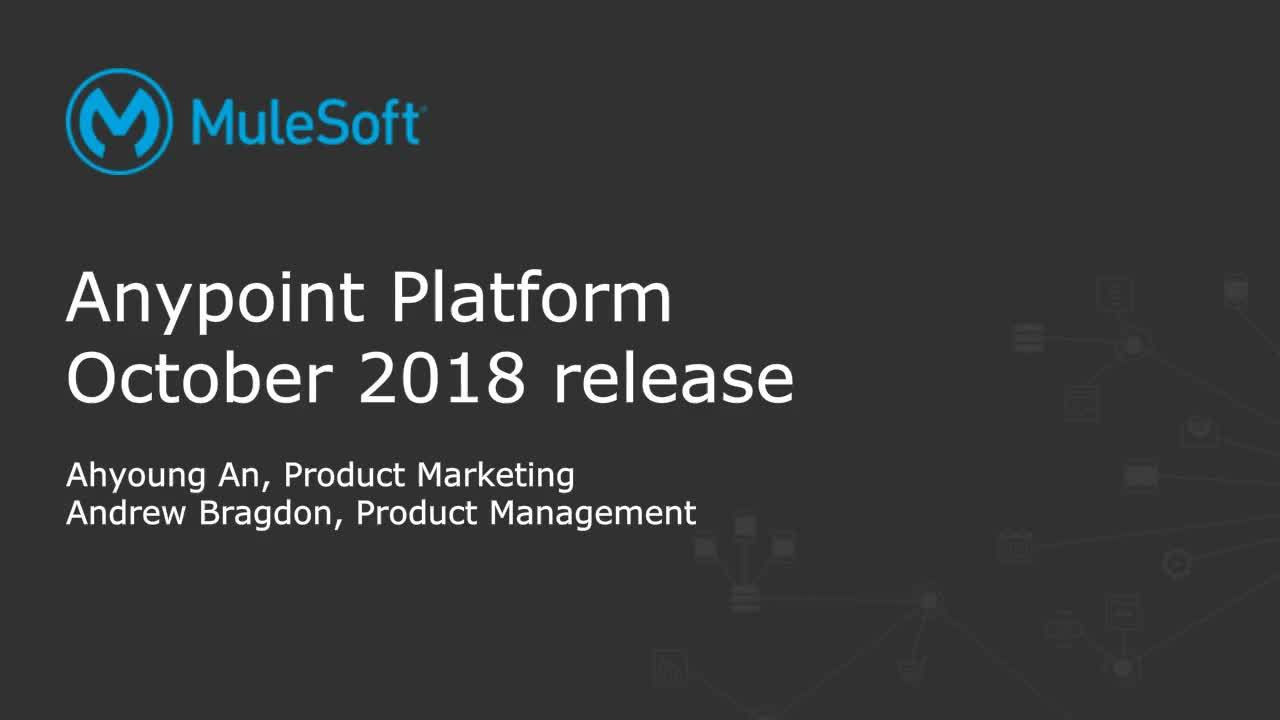 Webinar: What's new with Anypoint Platform: October '18 release