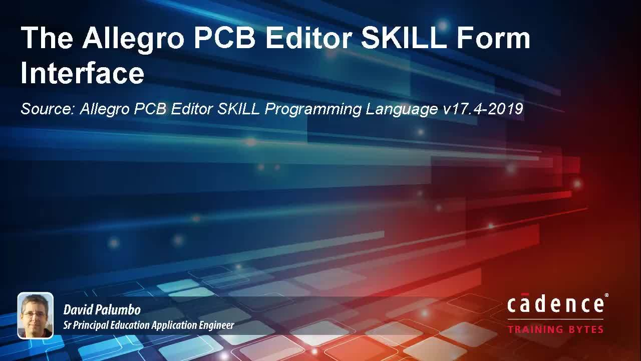 The Allegro PCB Editor SKILL Form Interface