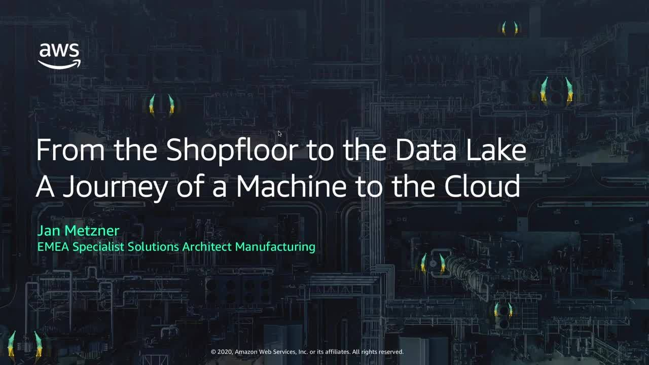 From the Shopfloor to the Data Lake – A Journey of a Machine to the Cloud