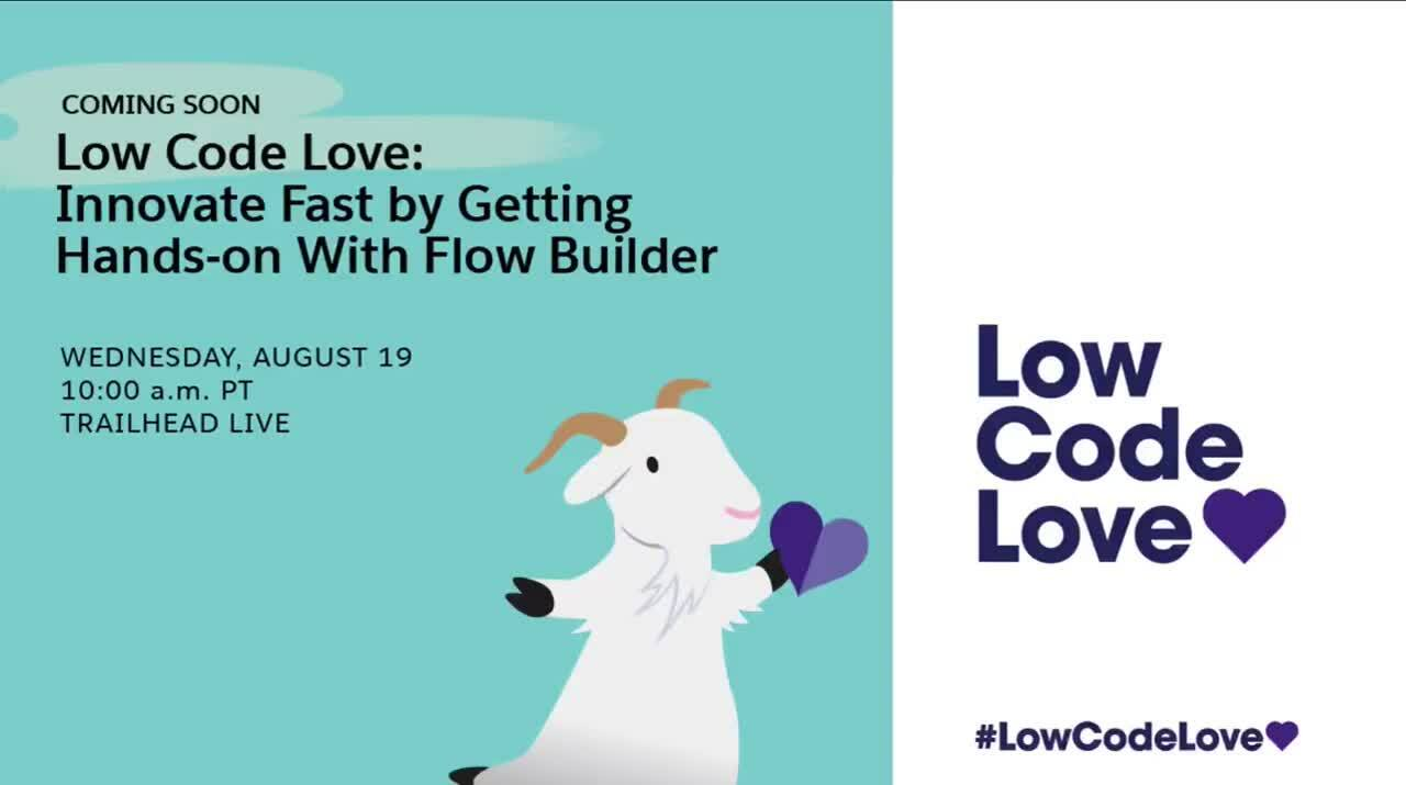 Video: Low Code Love - Innovate Fast by Getting Hands-on with Flow Builder