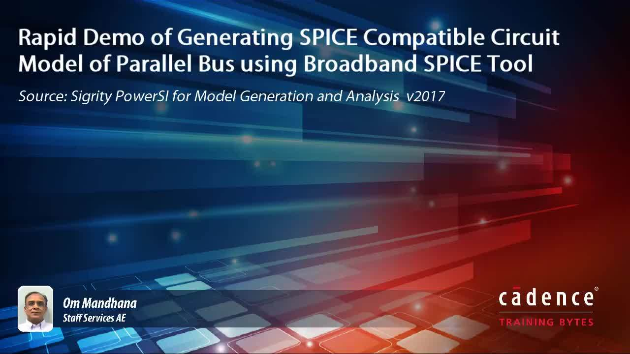 Rapid Demo of Generating SPICE Compatible Circuit Model of Parallel Bus using Broadband SPICE Tool