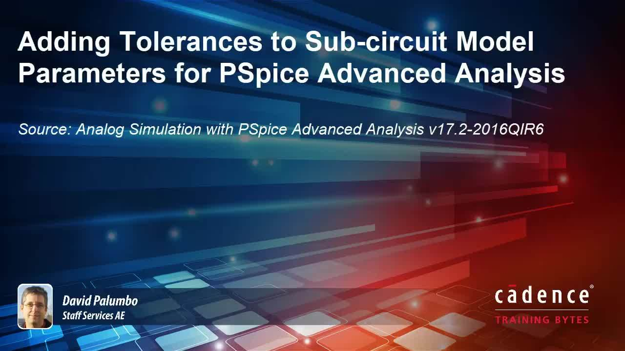 Adding Tolerances to Sub-circuit Model Parameters for PSpice Advanced Analysis