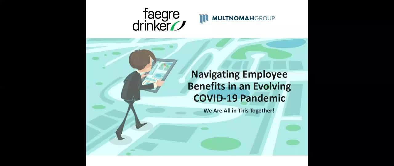 Navigating Employee Benefits in an Evolving COVID-19 Pandemic