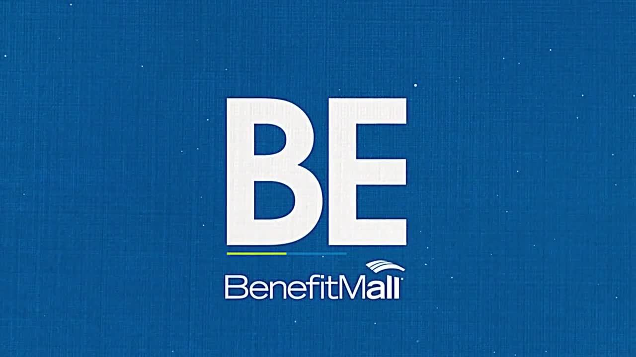 2018 BE BenefitMall: Because