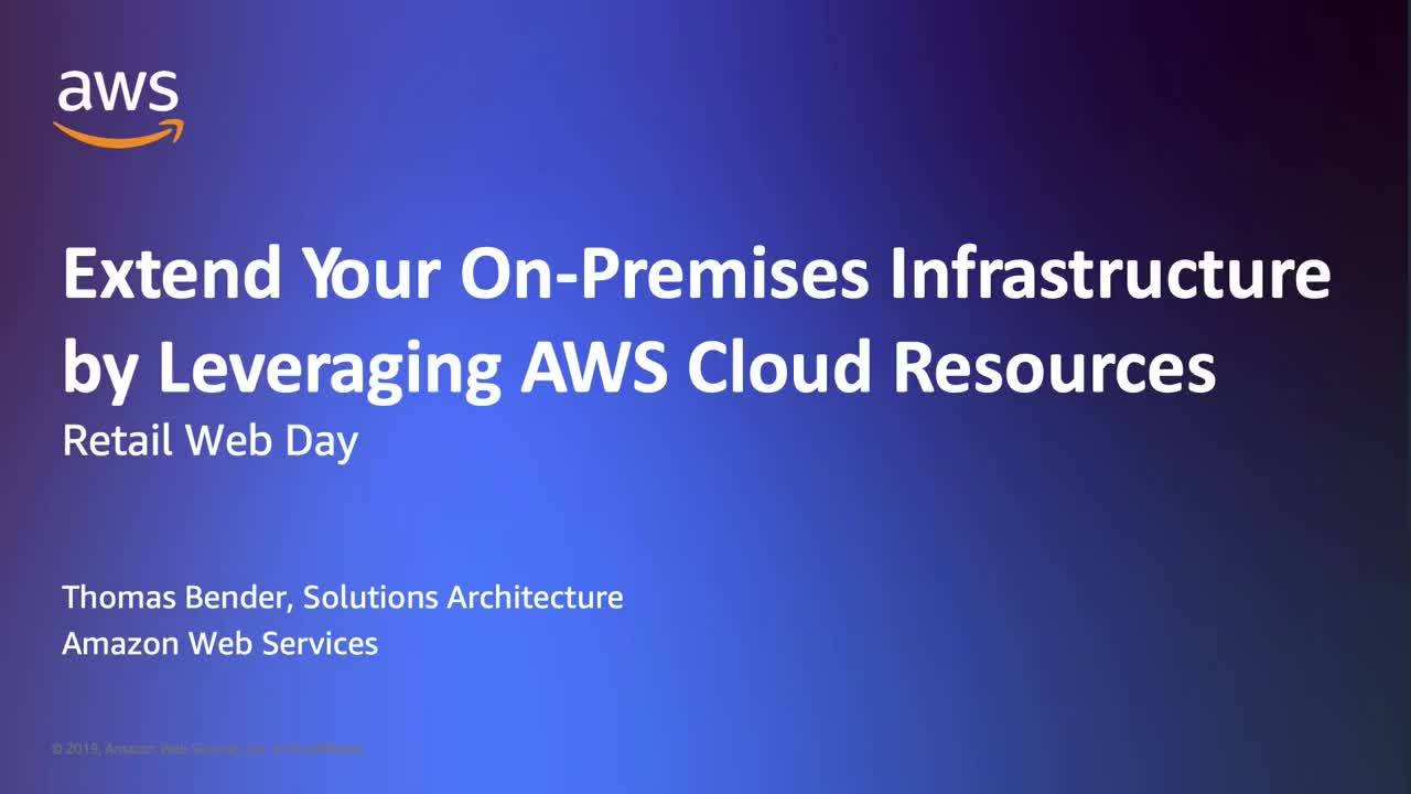 Extend Your On-Premises Infrastructure by Leveraging AWS Cloud Resources