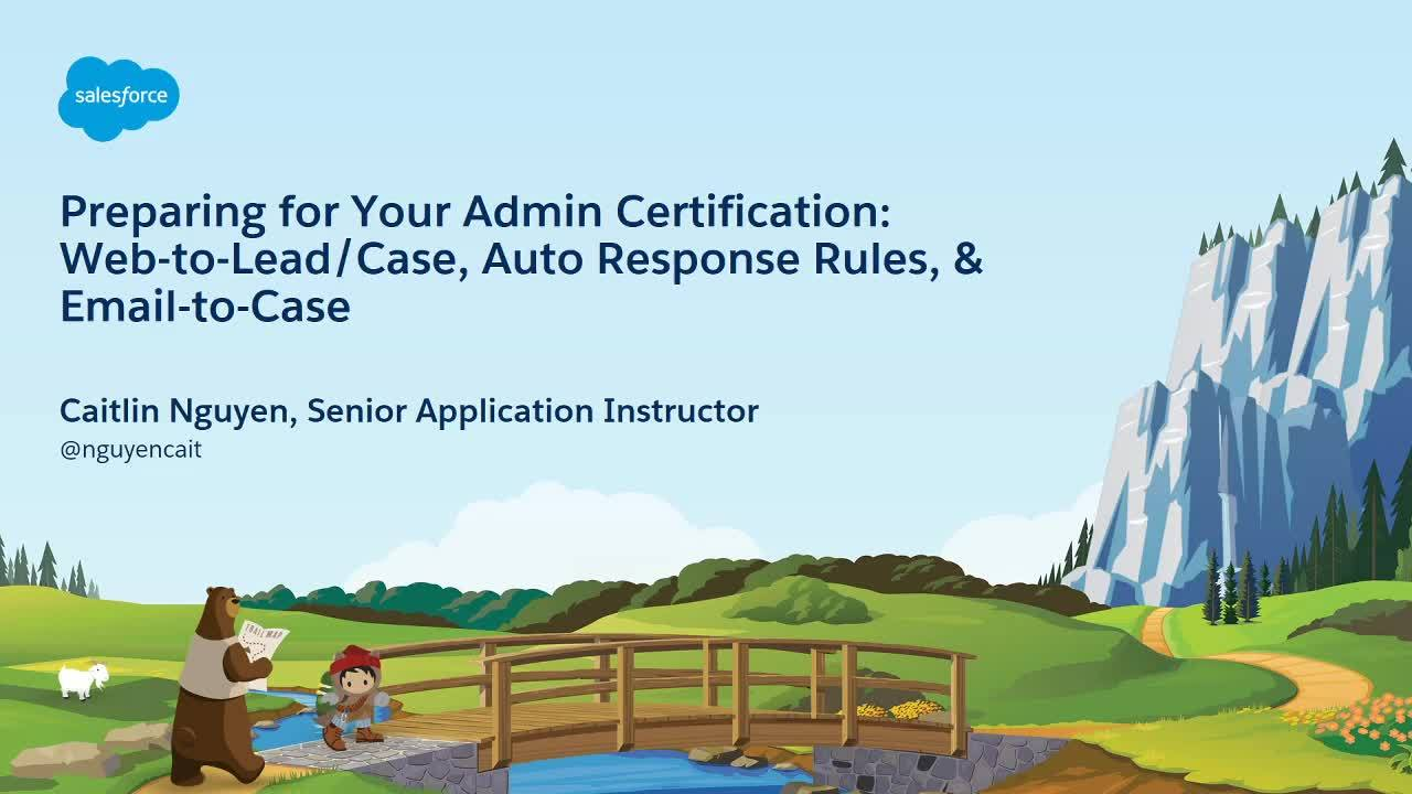 Preparing for Your Admin Certification: Web-to-Lead and Case, Auto Response Rules, Email-to-Case