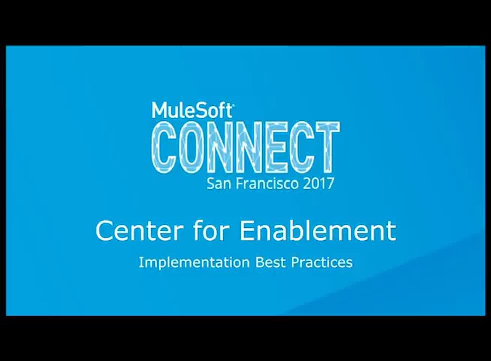 CONNECT 2017: Best Practices in Implementing a Center for Enablement (C4E) within Your Org