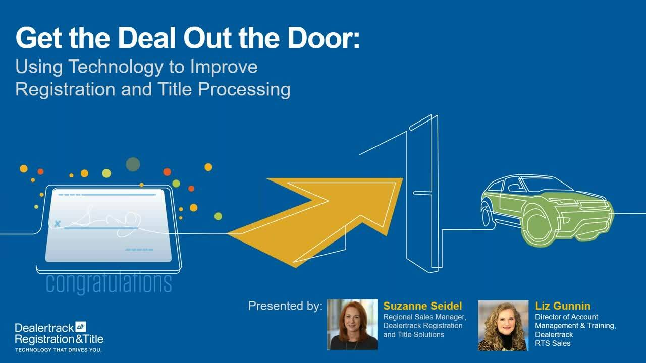 Get the Deal Out the Door: Using Technology to Improve Registration & Title Processing