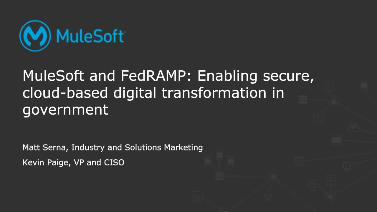 Webinar: MuleSoft and FedRamp: enabling cloud-based digital transformation in government