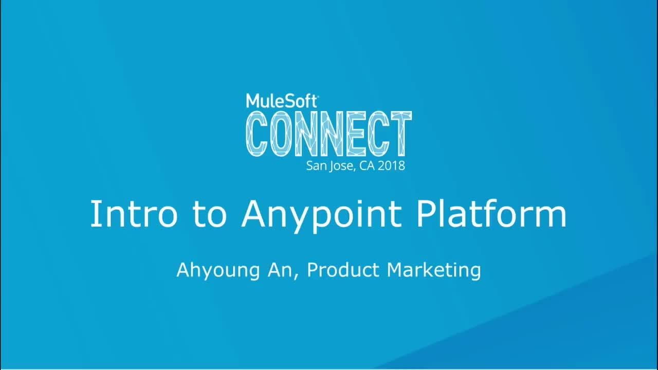 CONNECT 2018: Anypoint Platform 101