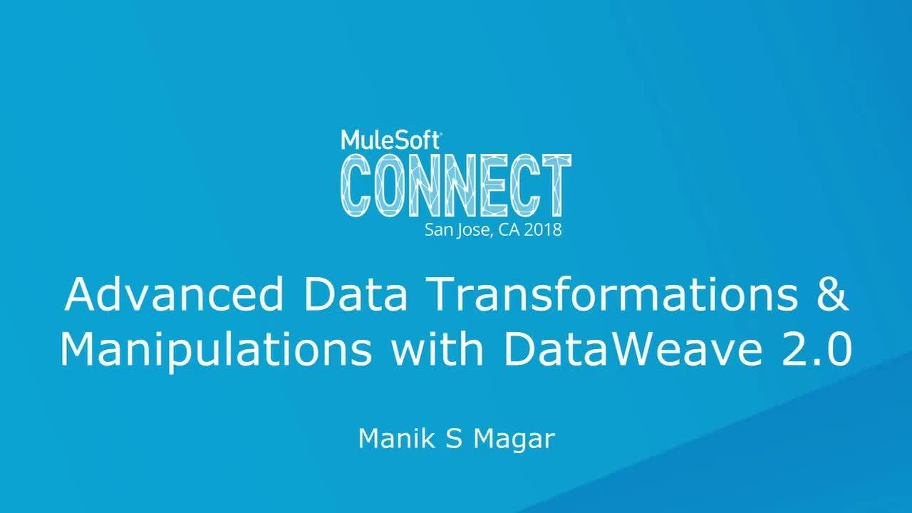CONNECT 2018: Tips from champions advanced transformations and data manipulations with dataweave 2.0