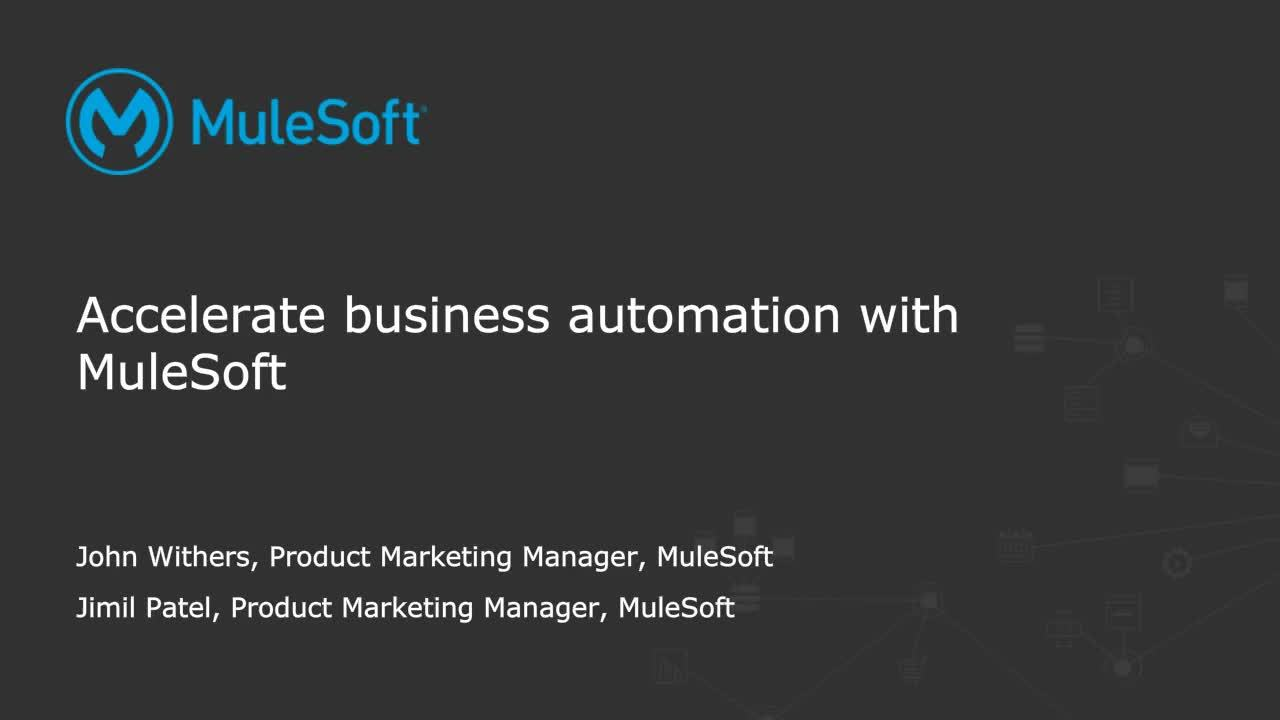Webinar: Accelerate business automation with MuleSoft