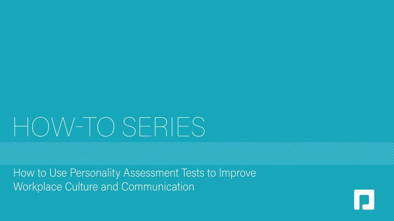 How to Use Personality Assessment Tests Improve Workplace Culture