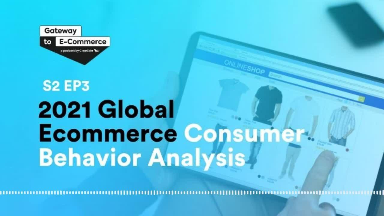 2021 Global Ecommerce Consumer Behavior Analysis (Made by Headliner)