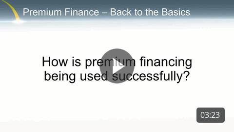 Premium Finance - How is it being used successfully