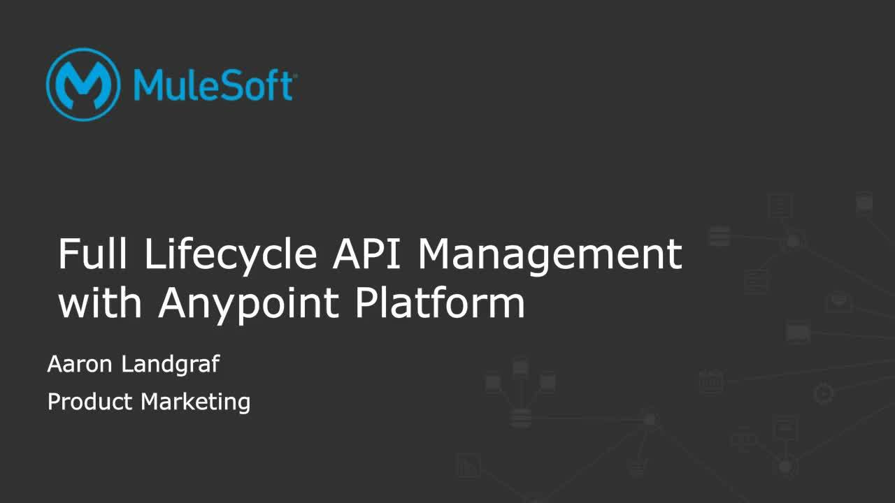 Webinar: Full lifecycle API management with Anypoint Platform