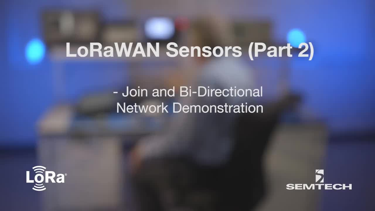 LoRaWAN Sensors (Part 2): Join and Bi-Directional Network Demonstration