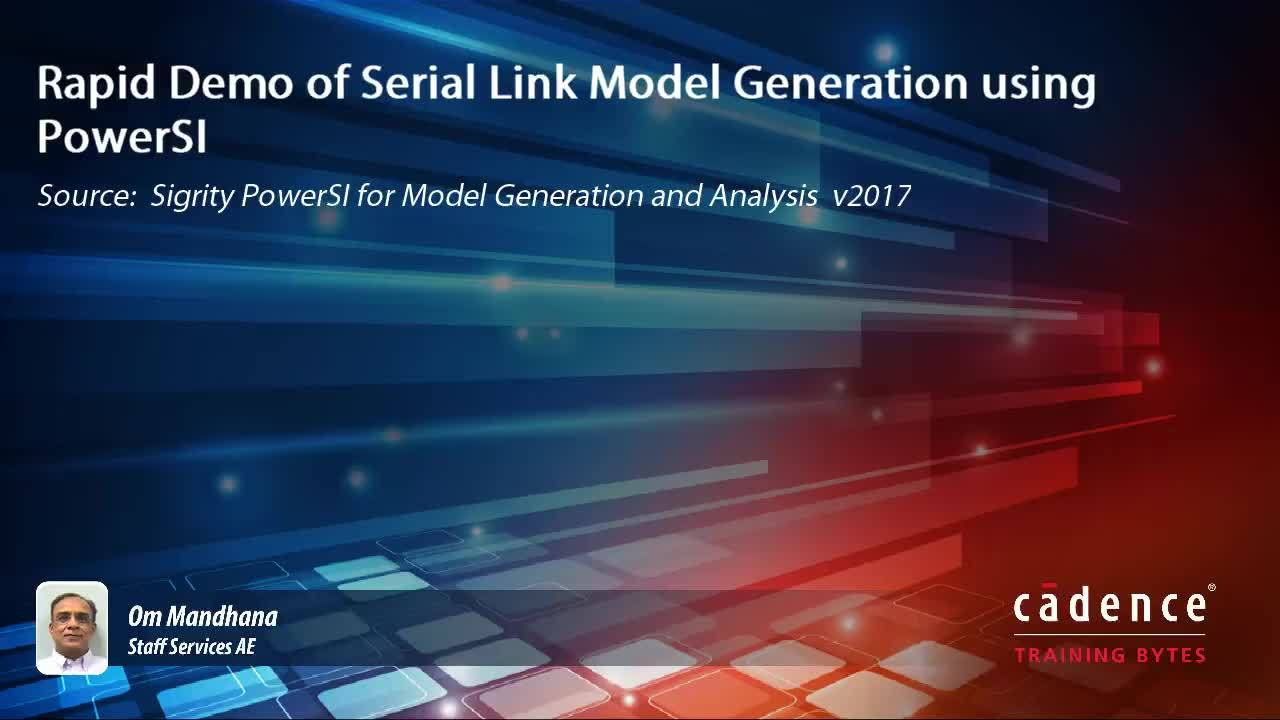 Rapid Demo of Serial Link Model Generation using PowerSI