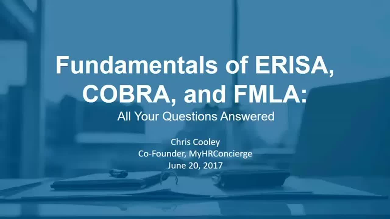 The Fundamentals of ERISA, COBRA and FMLA: All Your Questions Answered