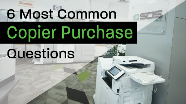 6 Most Commmon Copier Purchase Questions