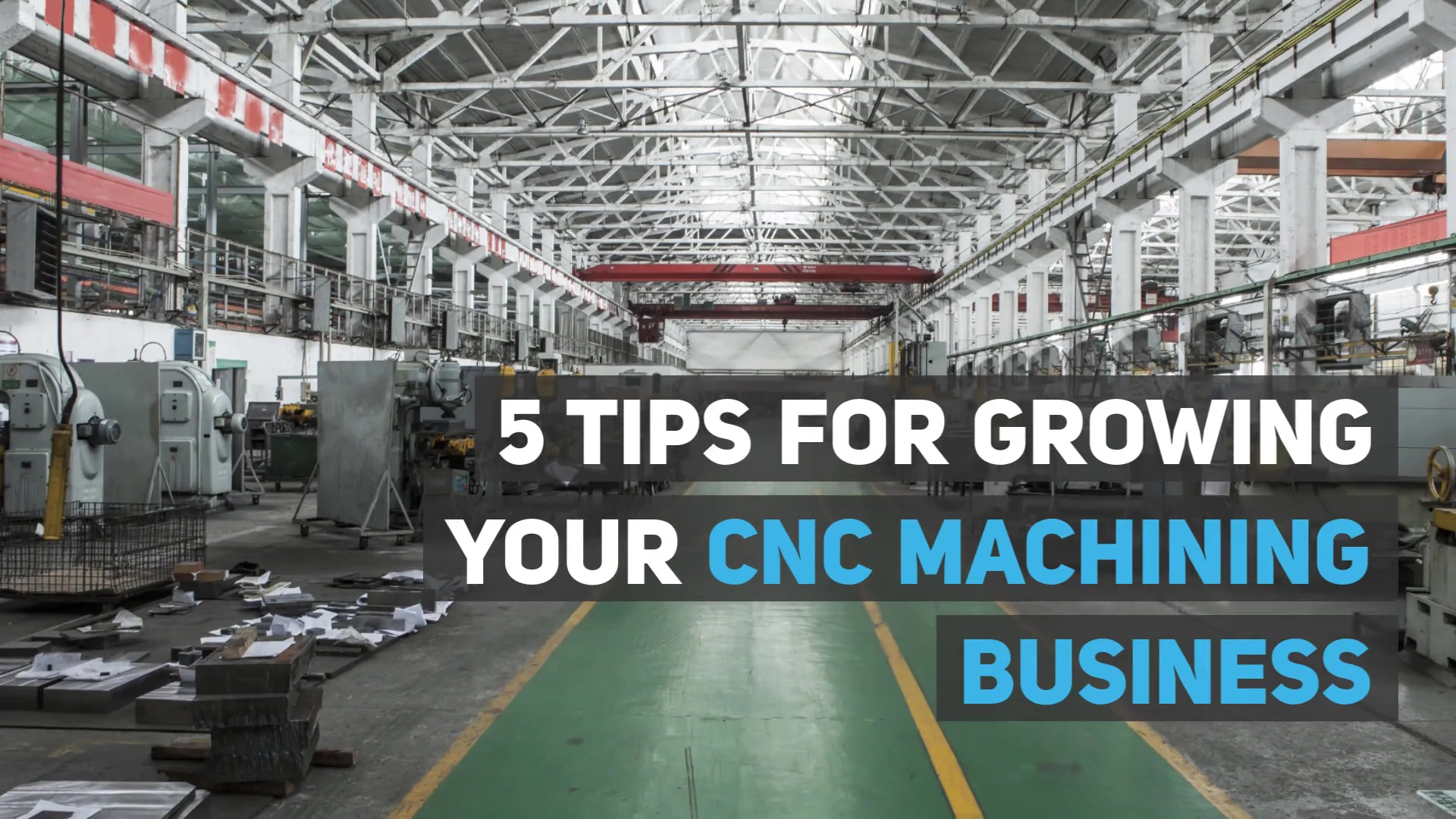 5_Tips_For_Growing_Your_CNC_Machining_Bu