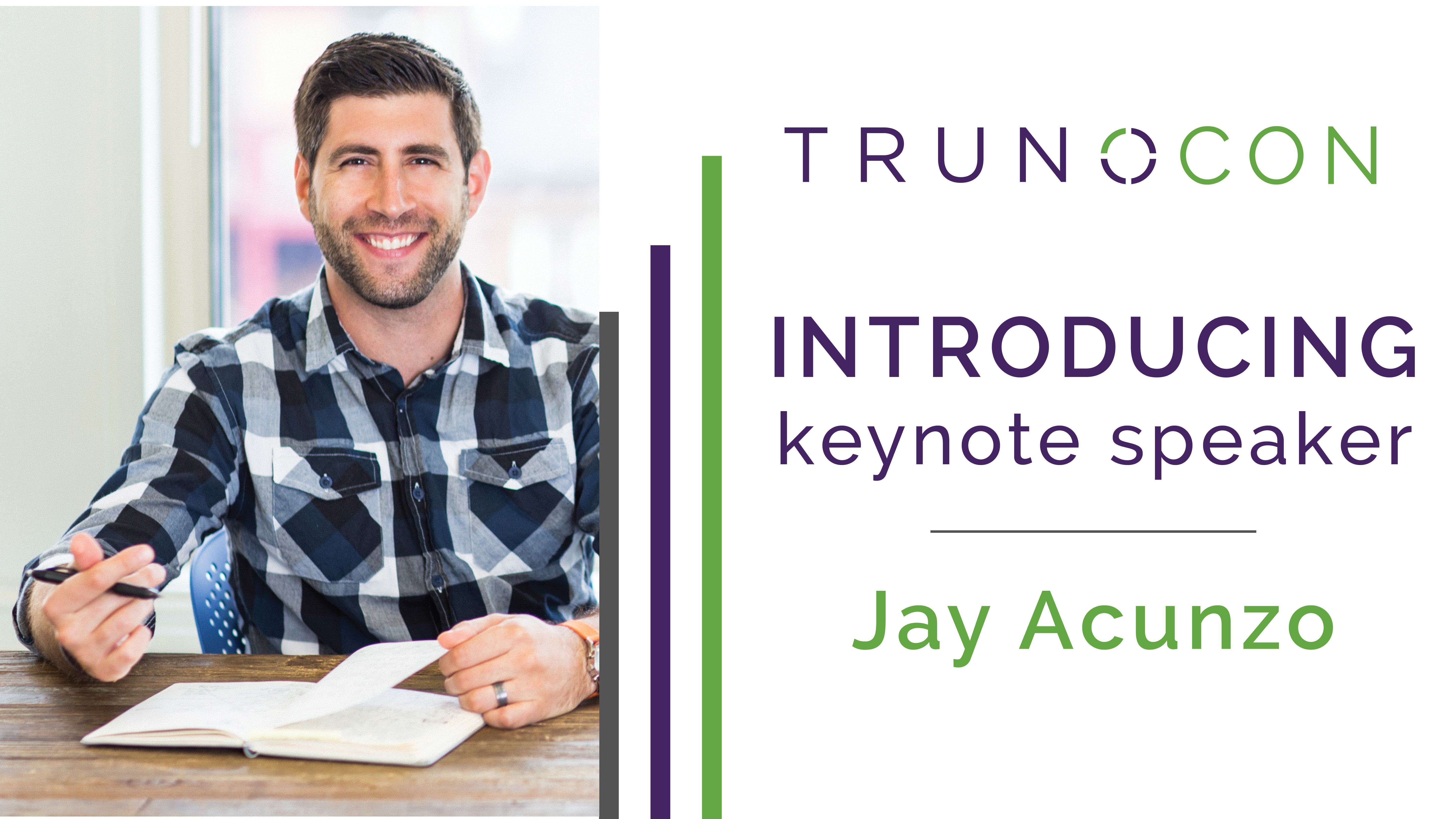 See you at TRUNOCON 19! (Jay Acunzo, Keynote Speaker)
