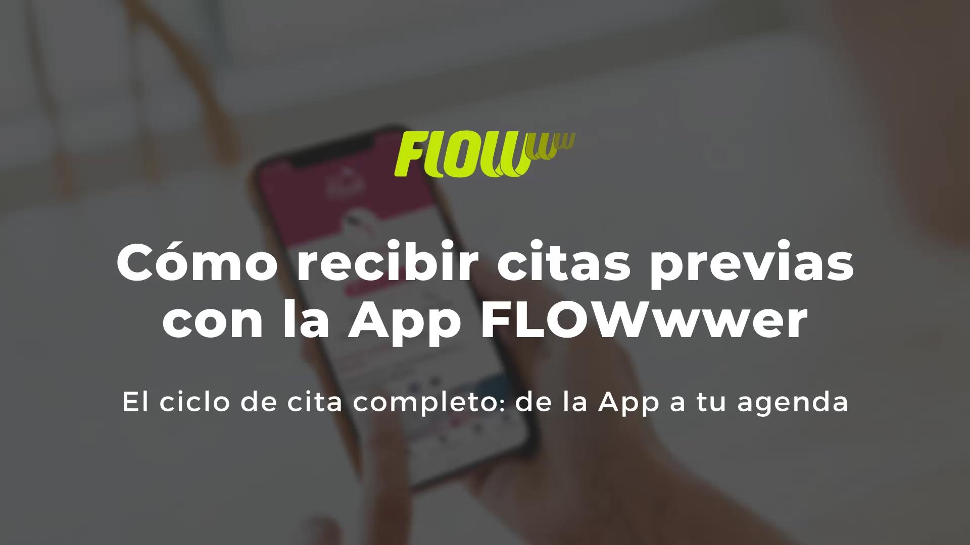 Como recibir citas previas con la App FLOWwwer_Video paso a paso_De la app a tu agenda