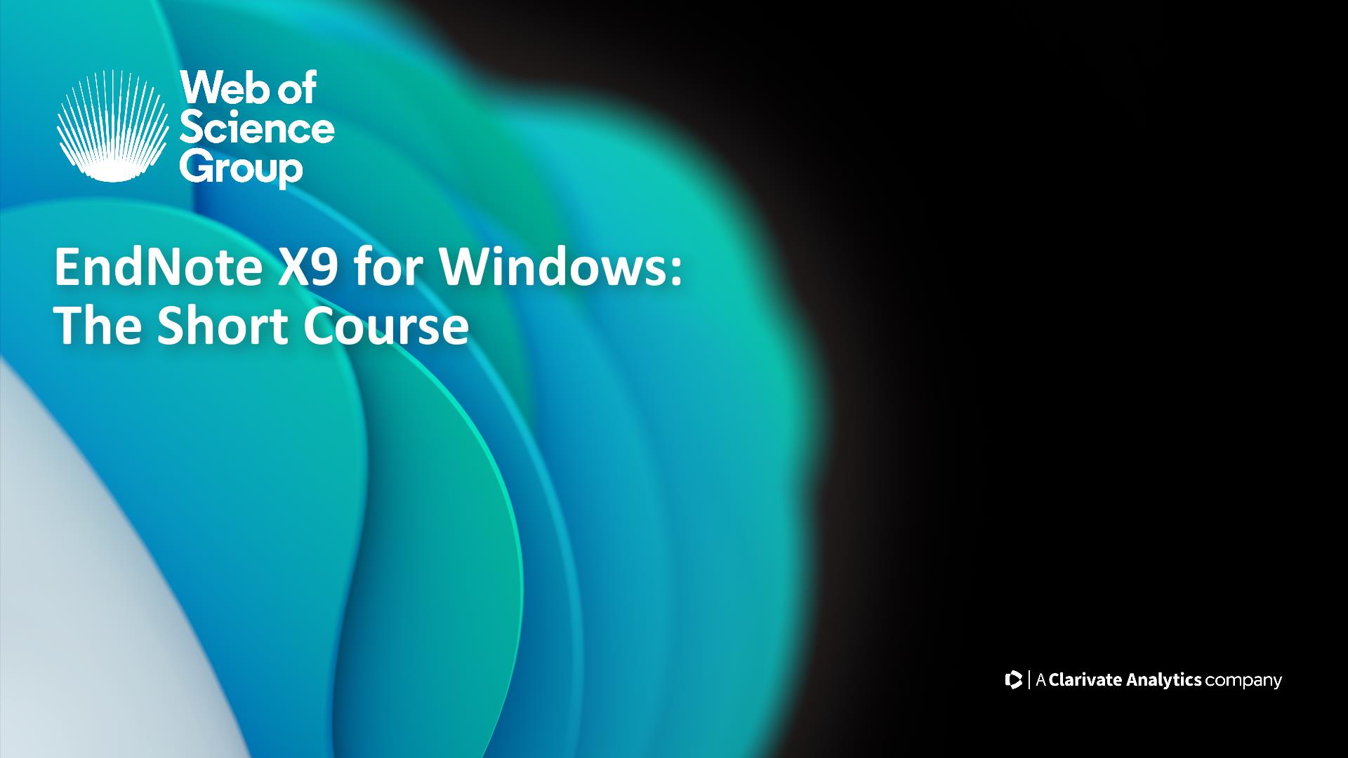 EndNote X9 on Windows: The Short Course