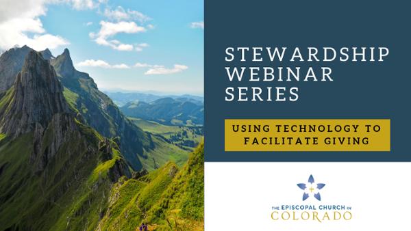 Episcopal Stewardship Webinars - 3 Using Technology to Facilitate Giving