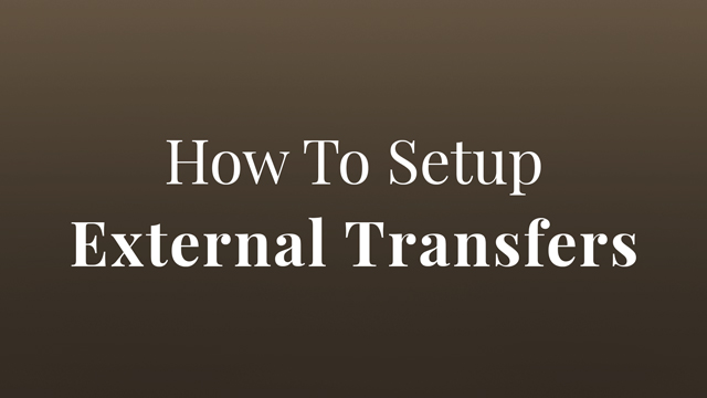 How To Setup External Transfers, play video