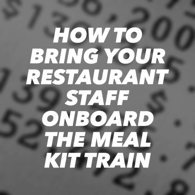 how to bring your staff on board meal Kits
