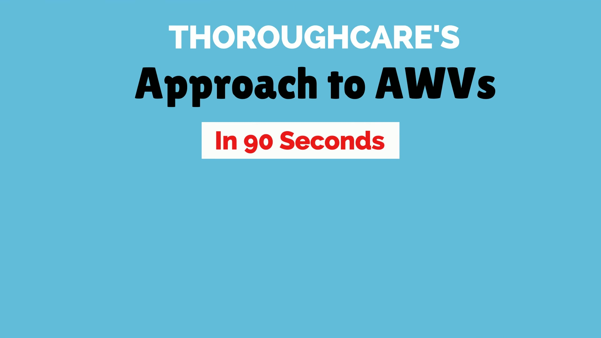 ThoroughCares Approach to AWVs