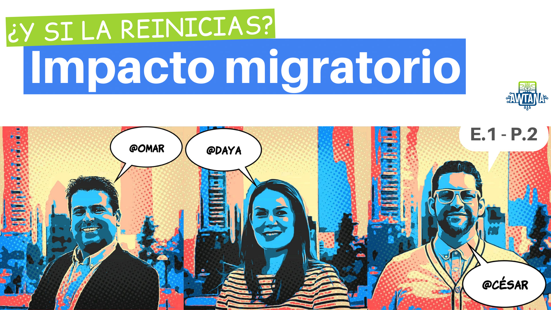 Episodio 1 Migración Podcast Awtana