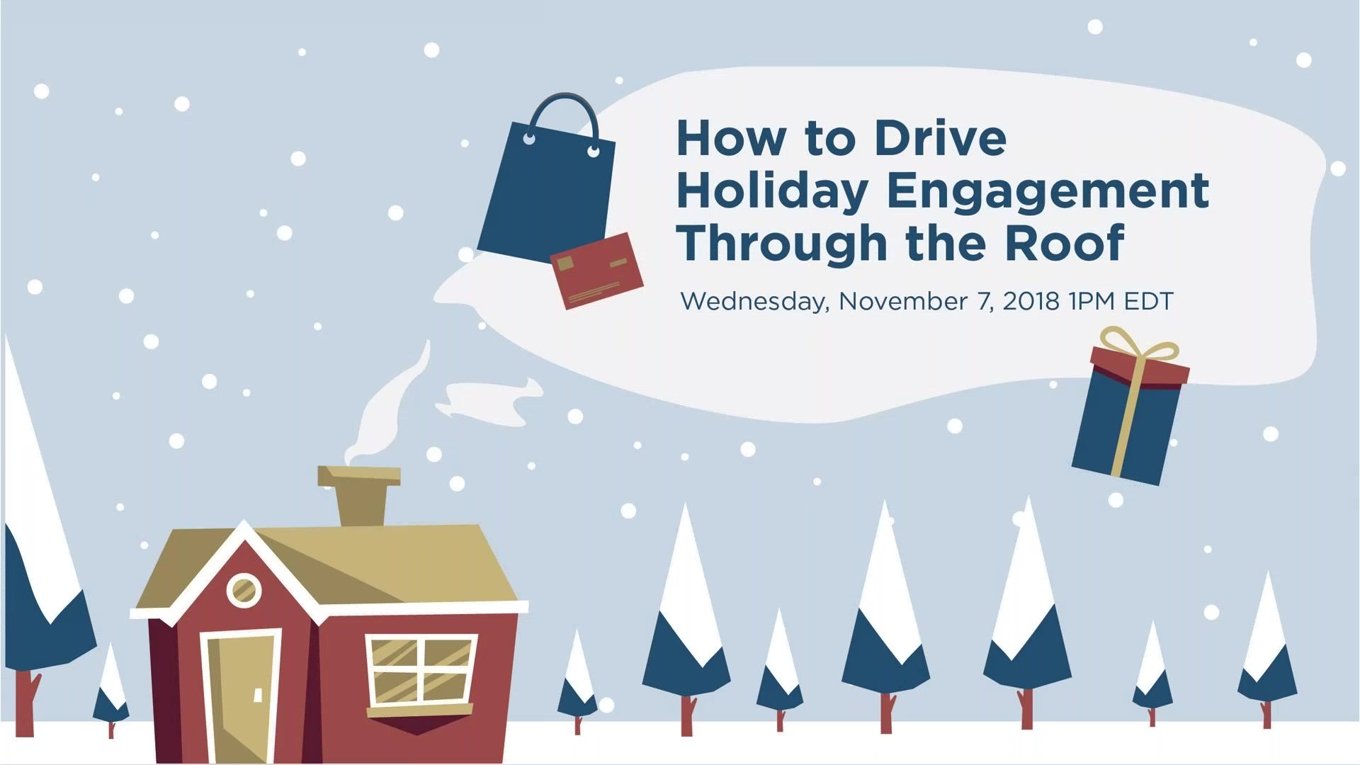 How to Drive Holiday Engagement Through the Roof-1-1