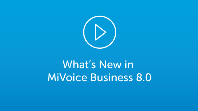 MiVoice Business 8.0 - Webinar