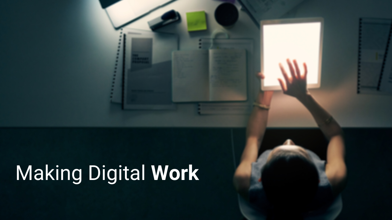 Making Digital Work