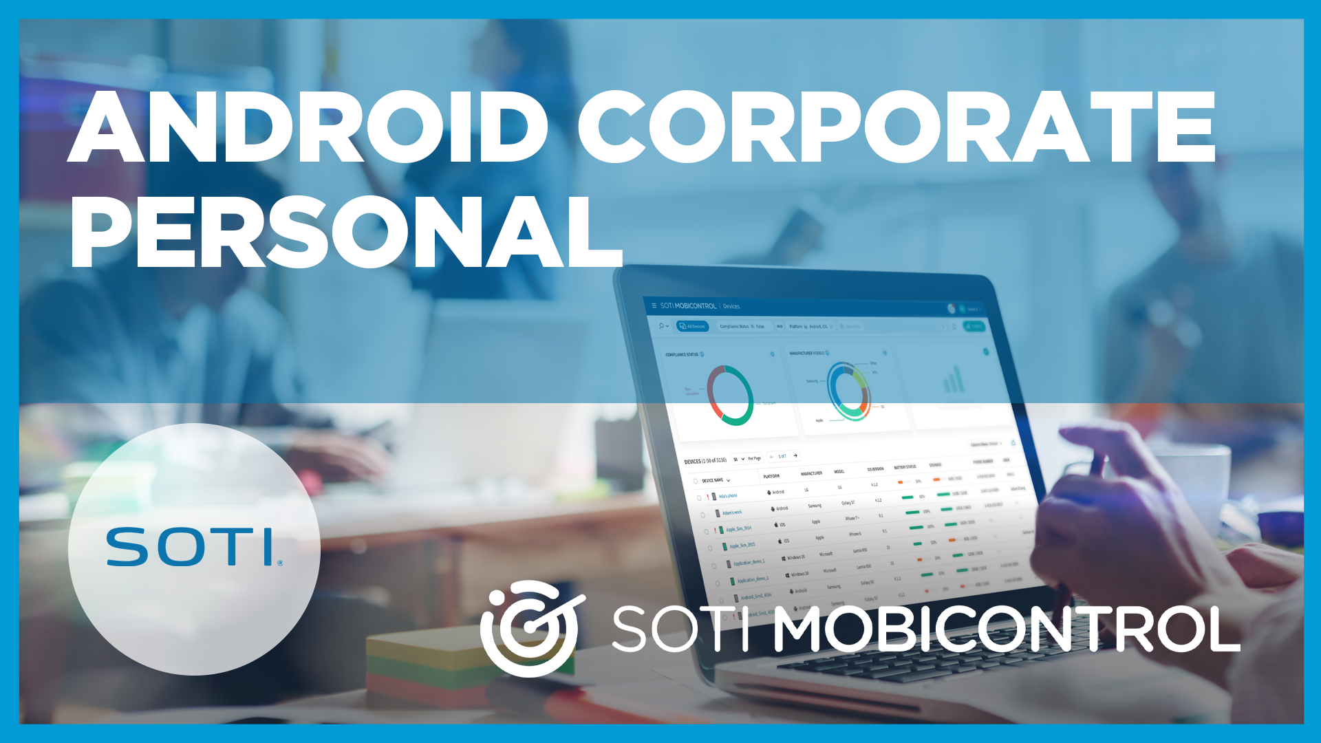 Video on SOTI MobiControl Android Corporate Personal