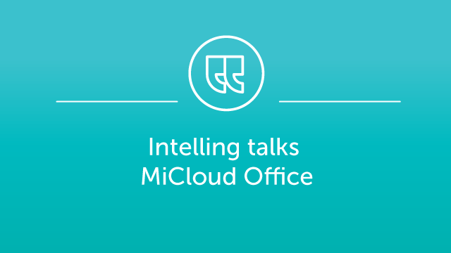 Intelling talks MiCloud Office