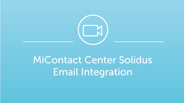 MiContact Center Solidus - Email Integration