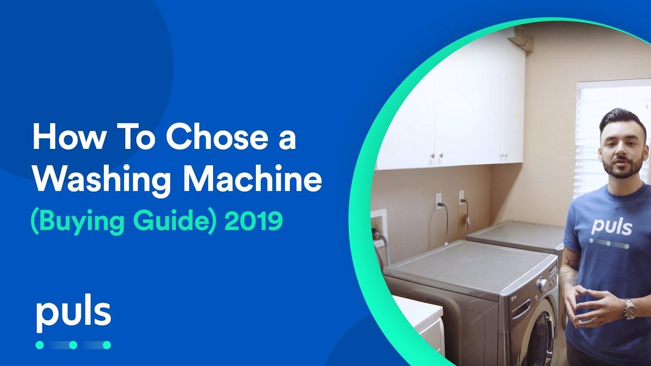 How To Chose a Washing Machine (Buying Guide) 2019