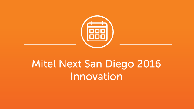 Mitel Next San Diego 2016 - Mobile Customer Experience of the Future