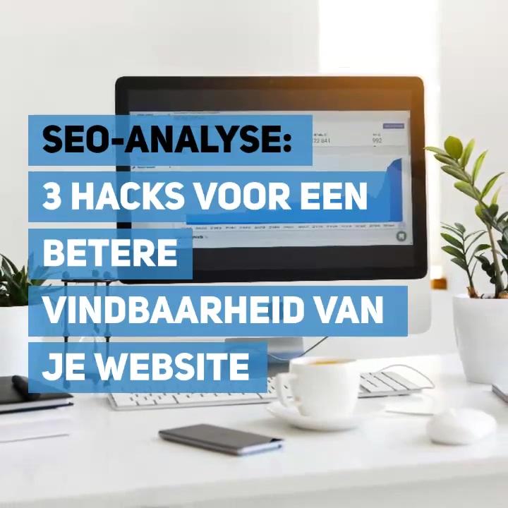 SEO-analyse - 3 hacks voor een betere vindbaarheid van je website-1