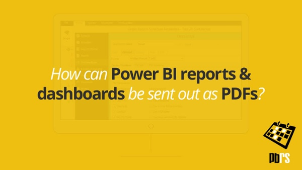 Power BI Tutorial- Send Power BI Reports and Dashboards out as PDFs (3)