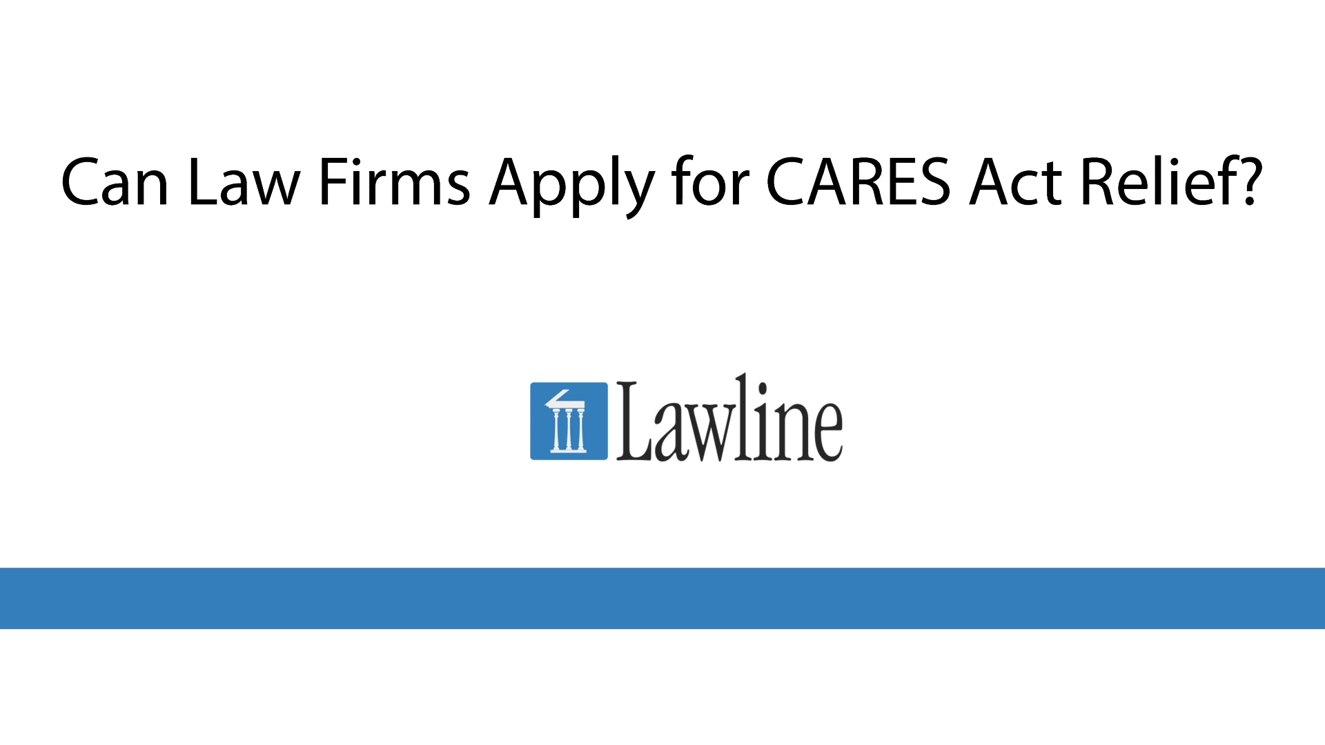 Lawline Short- Can Law Firms Apply for Relief Under the CARES Act Edit